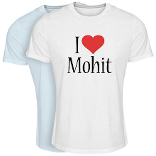 Custom T-shirt > Mohit i-love